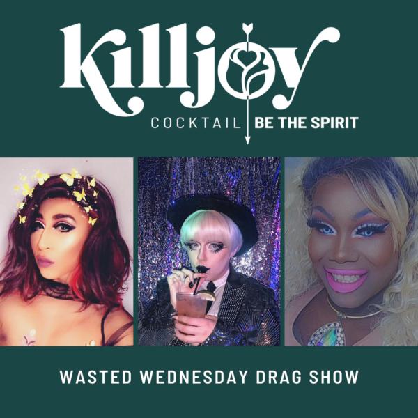 Killjoy Wasted Wednesday Drag Show July 28 2021 Square